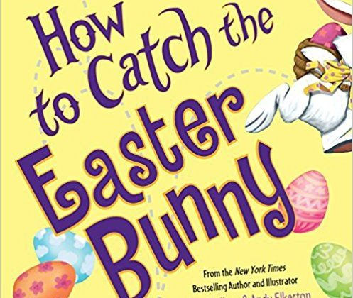 Free Story Time and Art Project: How to Catch the Easter Bunny